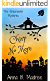Chirp No More (The Shearwater Mysteries Book 1)
