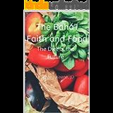 The Bahá'í Faith and Food: The Diet of the Future