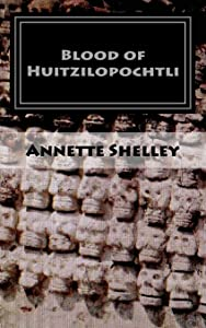 Blood of Huitzilopochtli (Aztec) (Volume 2)
