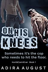 On His Knees: The Hunter Dane-Camden Snow Origin Story (Hunt&Cam4Ever Book 1) Kindle Edition