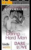 Dare To Love Series: Daring the Hard Man (Kindle Worlds Novella)