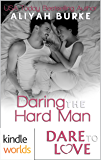 Dare To Love Series: Daring the Hard Man (Kindle Worlds Novella)