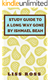 Study Guide to A Long Way Gone By Ishmael Beah