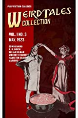 Weird Tales Vol. 1 No. 3, May 1923: Pulp Fiction Classics (Weird Tales Collection) Kindle Edition