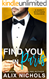 Find You in Paris: an enemies-to-lovers romance (The Darcy Brothers Book 1)