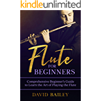 Flute for Beginners: Comprehensive Beginner's Guide to Learn the Art of Playing the Flute book cover