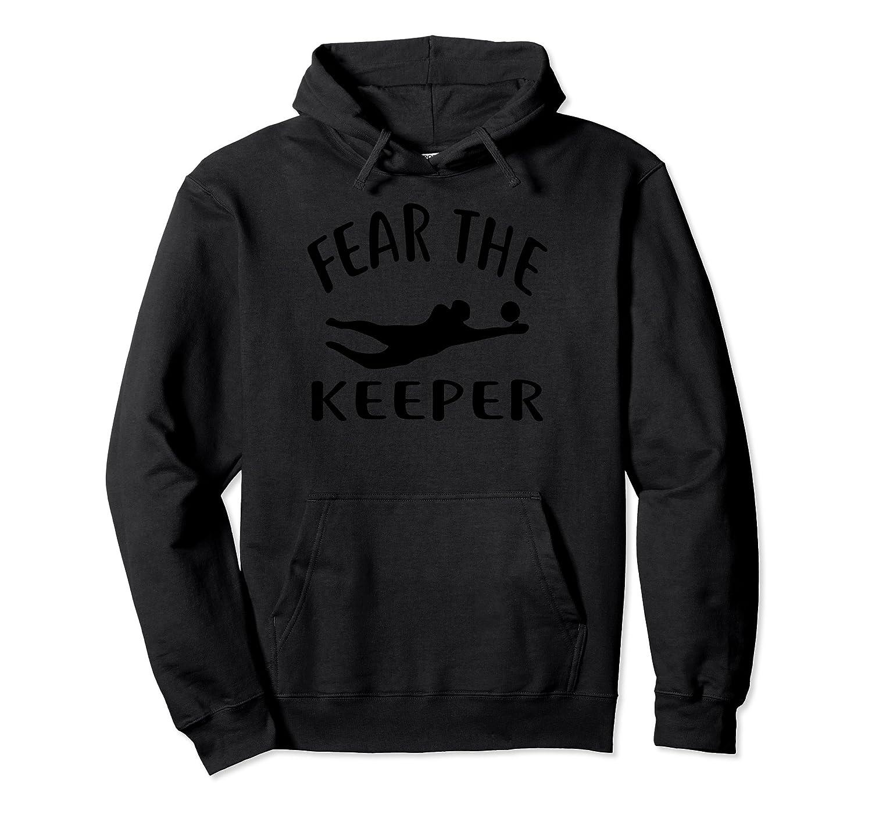 29e7d5f84 ... Fear The Keeper T Shirt Soccer Goalie Shirt soccer Hoodie-Colonhue ...