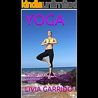 YOGA: Perca peso hoje com a Yoga - um guia para iniciantes que revelará como o yoga pode ajudá-lo a perder peso hoje!