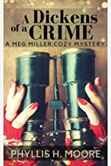 A Dickens of a Crime: A Meg Miller Cozy Mystery (Meg Miller Cozy Mystery Series Book 1) Kindle Edition