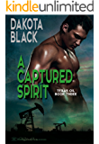 A Captured Spirit (Texas Oil Book 3)