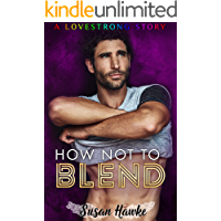 How Not to Blend (LOVESTRONG Book 1) (English Edition)