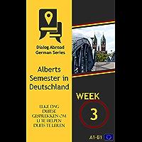 Elke dag Duitse gesprekken om u te helpen Duits te leren - Week 3: Alberts Semester in Deutschland
