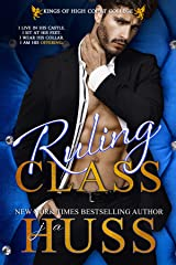 Ruling Class: A Dark Bully Romance (Kings of High Court College Book 2) Kindle Edition