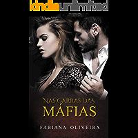 Nas Garras Das Máfias (Mafiosos Livro 1)