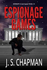 Espionage Games: Conspiracy of Betrayal (INTERCEPT: A Jack Coyote Thriller Book 4) Kindle Edition