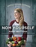 Nom Yourself: Simple Vegan Cooking