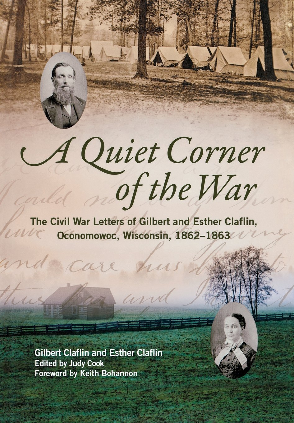 A Quiet Corner Of The War The Civil War Letters Of Gilbert And
