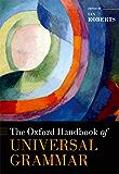 The Oxford Handbook of Universal Grammar (Oxford Handbooks)