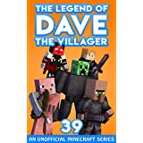 Dave the Villager 39: An Unofficial Minecraft Series (The Legend of Dave the Villager)