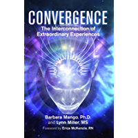 Convergence: The Interconnection of Extraordinary Experiences (English Edition)