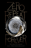 Zero Repeat Forever (The Nahx Invasions Book 1)