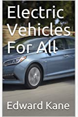 Electric Vehicles For All (Important Innovations Collection) Kindle Edition