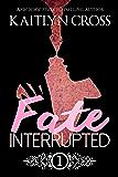 Fate Interrupted