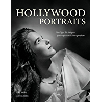 Hollywood Portraits: Hot-Light Techniques for Professional Photographers book cover