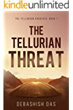 The Tellurian Threat: A Post-Apocalyptic Science Fiction Thriller (The Tellurian Archives Book 1)