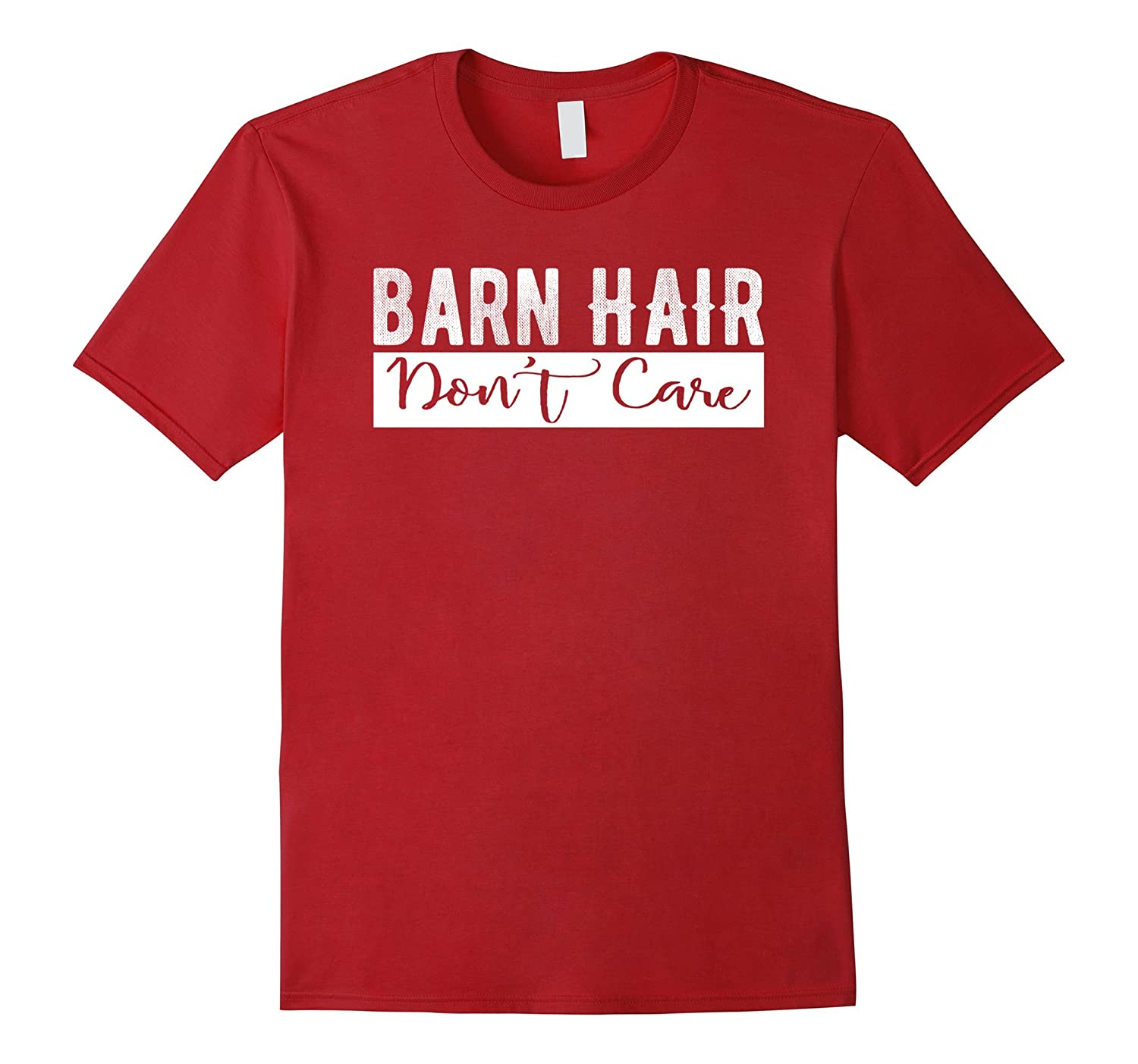 Barn Hair Don't Care Farm Animal Garden Funny Pun T-shirt