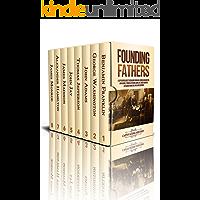 Founding Fathers: A Captivating Guide to Benjamin Franklin, George Washington, John Adams, Thomas Jefferson, John Jay…