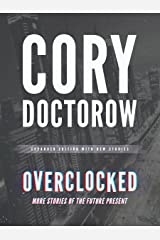 Overclocked: More Stories of the Future Present Kindle Edition