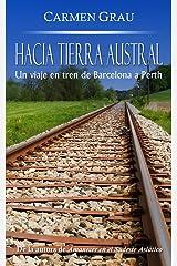 HACIA TIERRA AUSTRAL: Un viaje en tren de Barcelona a Perth (Spanish Edition) Kindle Edition