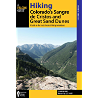 Hiking Colorado's Sangre de Cristos and Great Sand Dunes: A Guide to the Area's Greatest Hiking Adventures (Regional Hiking Series)