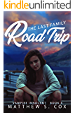 The Last Family Road Trip (Vampire Innocent Book 4)