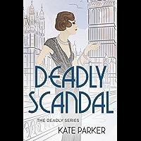 Deadly Scandal: A World War II Mystery (Deadly Series Book 1)