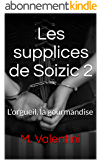 Les supplices de Soizic 2: L'orgueil, la gourmandise