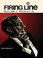 "Firing Line with William F. Buckley Jr. ""Public Medicine?"""
