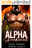 Alpha Awakened (Waking the Dragons Book 1)