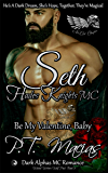 Seth: Hades Knights MC, Be My Valentine, Baby (Dark Alphas MC Romance): He's A Dark Dream,  She's Hope, Together, They're Magical (NorCal Chapter Book 3)