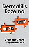 Dermatitis Eczema: Gluten Wheat: Solving the eczema puzzle