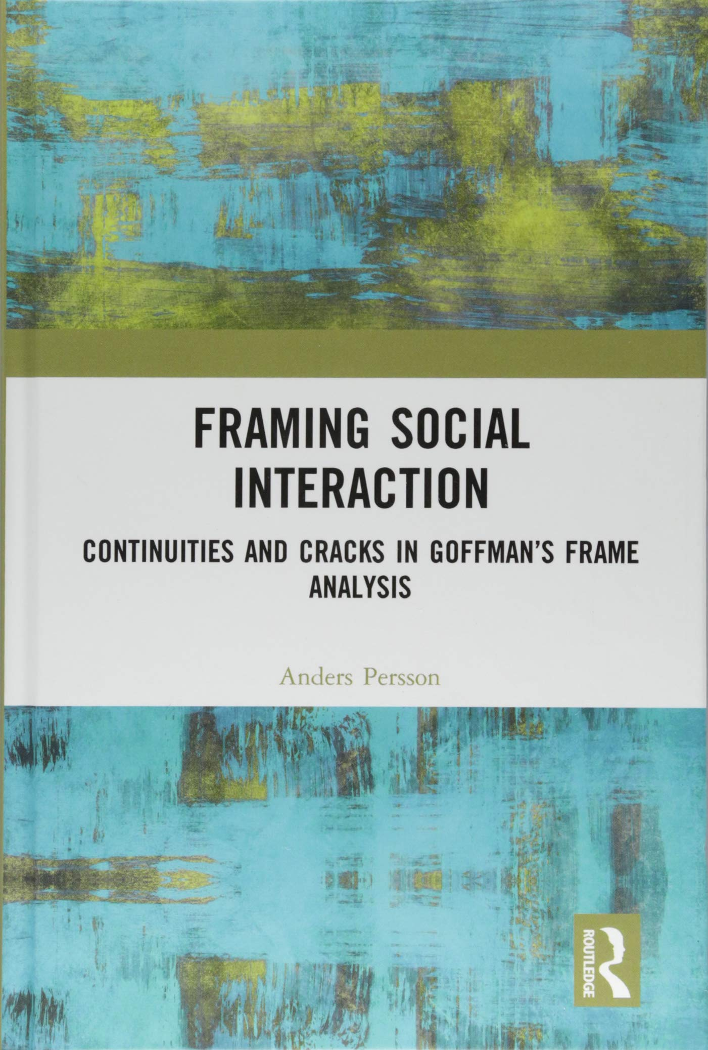 Framing Social Interaction: Continuities and Cracks in Goffman\'s ...