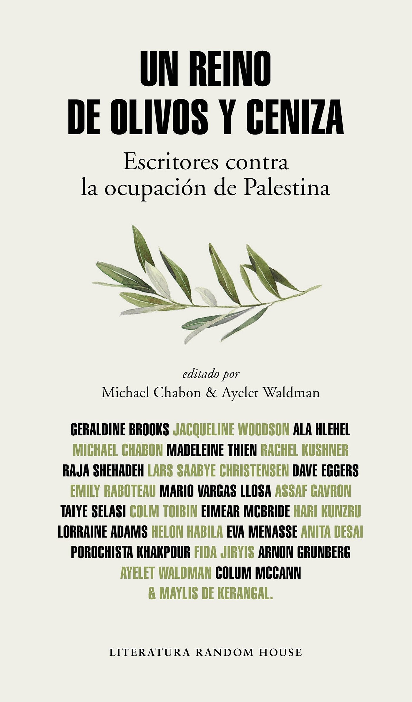 Un reino de olivos y ceniza: Escritores contra la ocupación de Palestina (Literatura Random House) Tapa blanda – 8 jun 2017 Ayelet Waldman Michael Chabon Varios autores 8439732937