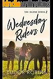 Wednesday Riders (Island Series Book 2)