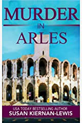Murder in Arles: A French Country Town Pageturner with Twists and Turns (The Maggie Newberry Mystery Series Book 13) Kindle Edition