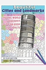 Beautiful Cities and Landmarks Color By Number - Mosaic World Geography Coloring Book for Adults (Fun Adult Color By Number Coloring) Paperback