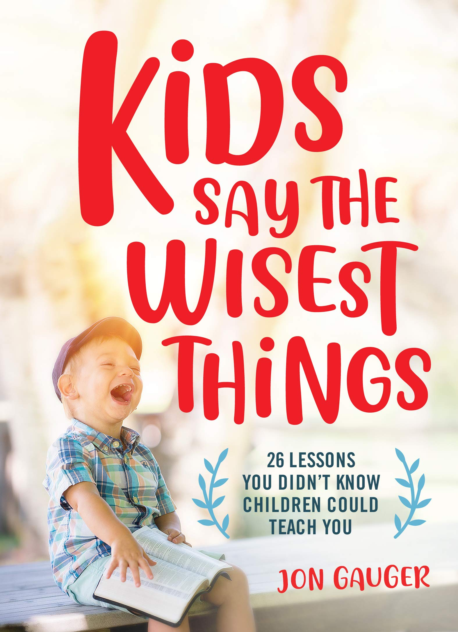 Kids Say the Wisest Things: 26 Lessons You Didn't Know Children Could Teach You {A Book Review}