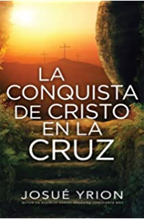 La conquista de la cruz (Spanish Edition)