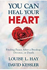 You Can Heal Your Heart Kindle Edition