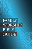 Family Worship Bible Guide